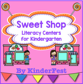 Sweet Shop Literacy Centers for Kindergarten