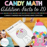 Candy Math - Addition Facts to 20 - Centers and Games