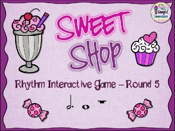Sweet Shop - Round 5 (Dotted Half Note and Whole Note/Rest)
