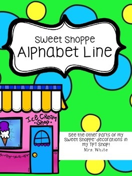 Sweet Shoppe Alphabet Line