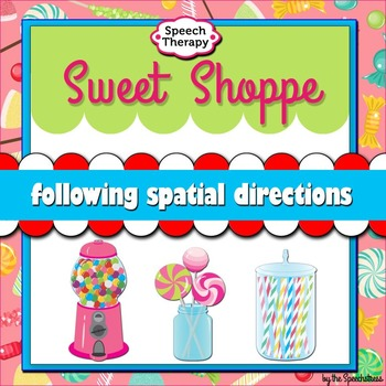 Sweet Shoppe: Following Spatial Directions