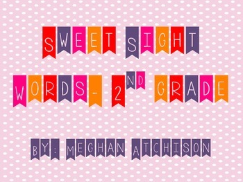 Sweet Sight Words- 2nd Grade