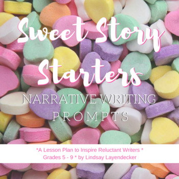 Narrative Writing Prompt and Lesson Plan - Sweet Story Starts!