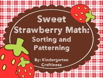 Sweet Strawberry Math: Sorting and Patterning