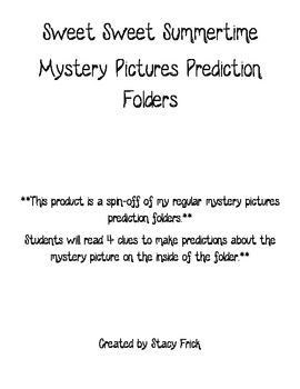 Sweet Sweet Summertime Mystery Pictures Prediction Folders