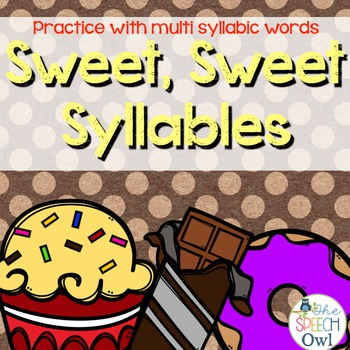 Sweet, Sweet Syllables: Multisyllabic Word Practice