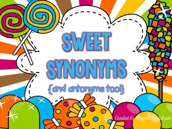 Sweet Synonyms {and antonyms too!}
