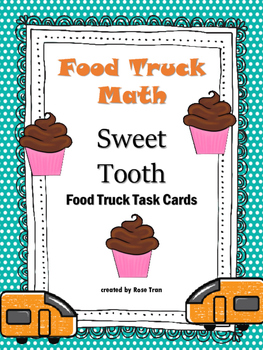 NEW  Food Truck Math: Sweet Tooth Food Truck Math Task Cards