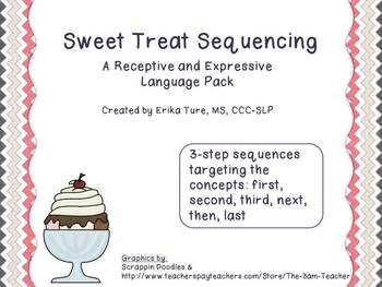 Sweet Treat Sequencing:  A receptive and expressive language packet