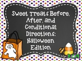 Sweet Treats Before, After, and Conditional Directions: Halloween Edition