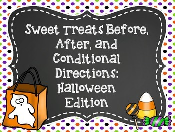 Sweet Treats Before, After, and Conditional Directions: Ha