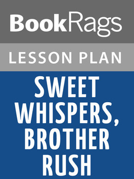Sweet Whispers, Brother Rush Lesson Plans
