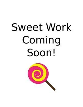 Sweet Work Coming Soon!