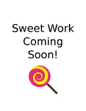 Sweet Work Coming Soon!