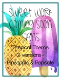 Sweet Work Coming Soon- Tropical Student Work Sign
