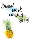 Sweet Work Coming Soon! (Watercolor Pineapple)