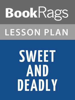 Sweet and Deadly Lesson Plans
