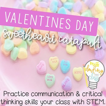 Sweetheart Catapult a STEM Valentines Day Challenge