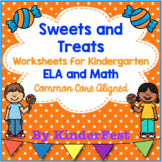 Sweets and Treats ELA and Math Worksheets for Kindergarten - Common Core Aligned