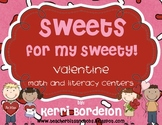 Sweets for My Sweety! Valentine Math and Literacy Centers