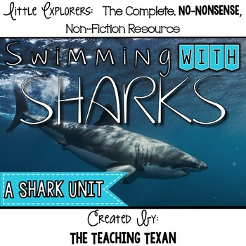Swimming with Sharks:  A Non-Fiction Shark Unit