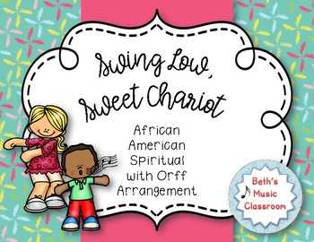 Swing Low, Sweet Chariot - African American Spiritual with Orff Arrangement