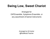 Swing Low, Sweet Chariot - for Orff Ensemble or Xylophone Ensemble