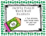 Swirly Pencil Word Wall Headers