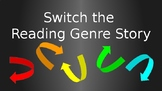 Switch the Reading Genre Story