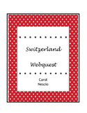 Switzerland * Webquest ~ French German Italian Distance Learning