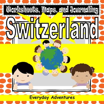 Switzerland:  Worksheets, Maps, and Journaling Pages