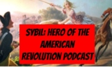 Sybil: Hero of the American Revolution Podcast Assignment