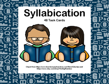 Syllabication- 48 Task Cards-Count Syllables and Correctly