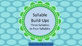 Syllable Build-Ups- Three Syllables to Four Syllables