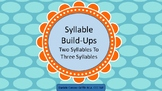 Syllable Build-Ups- Two Syllables to Three Syllables