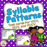 Syllable Patterns Task Cards for V/CV, VC/V, and VC/CV