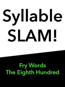 Syllable Slam! Eighth 100 Fry Words