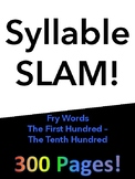 Syllable Slam! First - Tenth Hundred Fry Words **BUNDLE**
