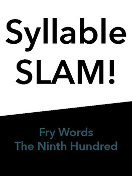 Syllable Slam! Ninth 100 Fry Words