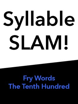 Syllable Slam! Tenth 100 Fry Words