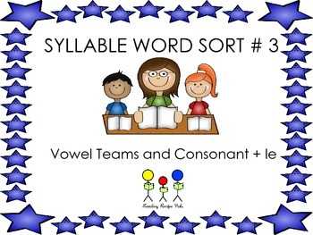 Multi-Syllable Sort # 3    Vowel Teams and Consonant + le