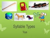 Syllable Types- Toys