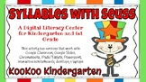 Syllables with Seuss -A Digital Literacy Center (Compatible with Google Apps)