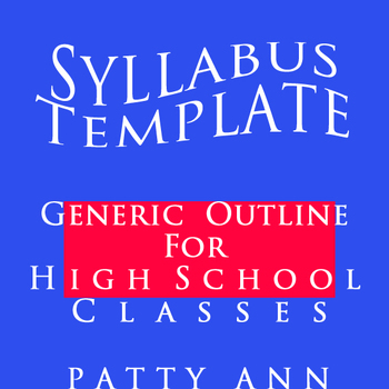 Syllabus Template ~ Generic EDITABLE Outline for High School Courses > Popular !