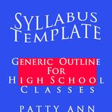 Syllabus Template ~ High School Generic EDITABLE Outline>Comprehensive & Popular