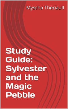 Sylvester and the Magic Pebble Study Guide and Literature Unit