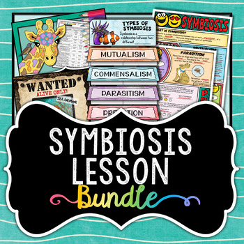 Symbiosis Lesson Bundle - Animal Interactions within an Ecosystem