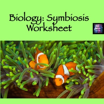 Symbiosis Worksheet by Science Supernova | Teachers Pay Teachers