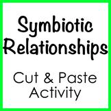 Symbiotic Relationships (Mutualism, Commensalism, Parasitism) cut&paste activity