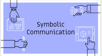 Symbolic Communication Pt  1: Slides - Discussion Questions - Assignments